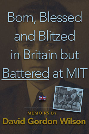 Born, Blessed and Blitzed in Britain, but Battered by MIT
